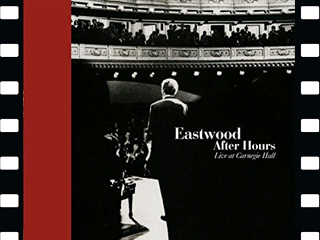 «Eastwood After Hours. Live at Carnegie Hall»